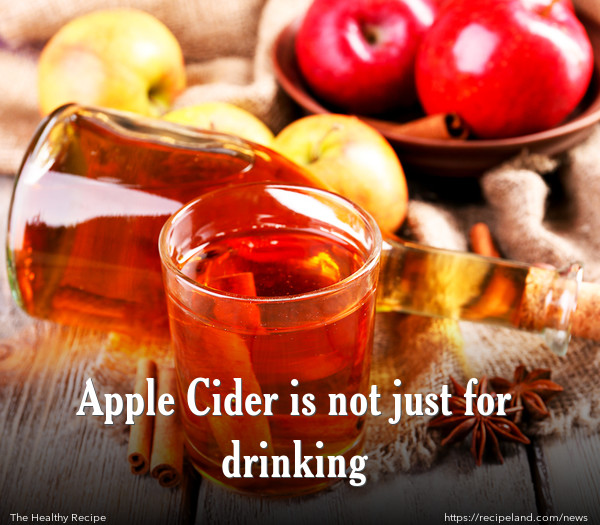 Apple Cider is not just for drinking