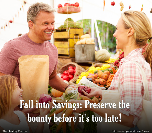 Fall into Savings: Preserve the bounty before it's too late!