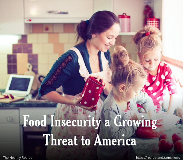 Food Insecurity a Growing Threat to America
