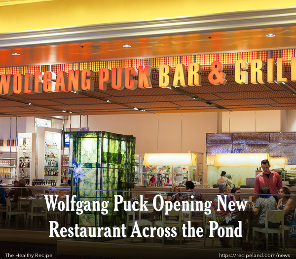 Wolfgang Puck Opening New Restaurant Across the Pond