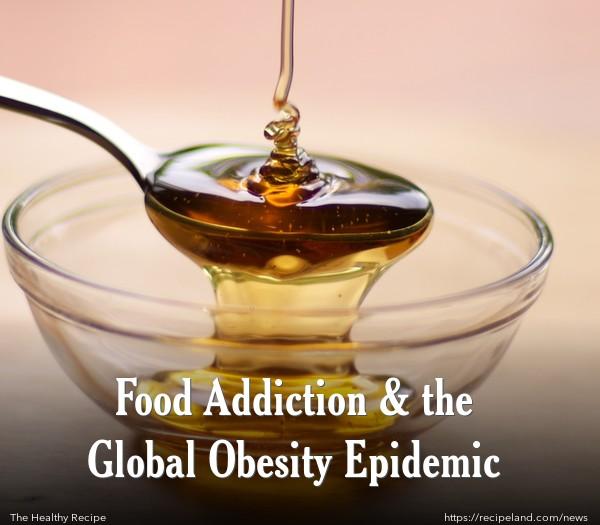 Food Addiction & the Global Obesity Epidemic