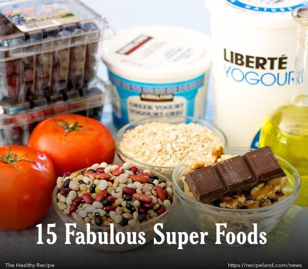 15 Fabulous Super Foods