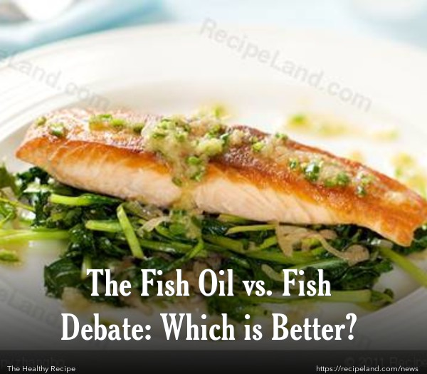 The Fish Oil vs. Fish Debate: Which is Better?