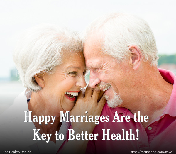 Happy Marriages Are the Key to Better Health!
