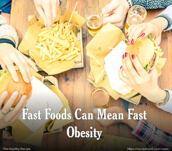 Fast Foods Can Mean Fast Obesity