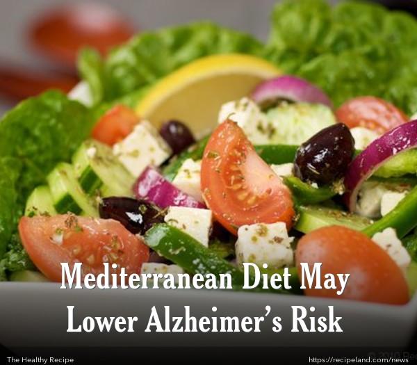 Mediterranean Diet May Lower Alzheimer's Risk