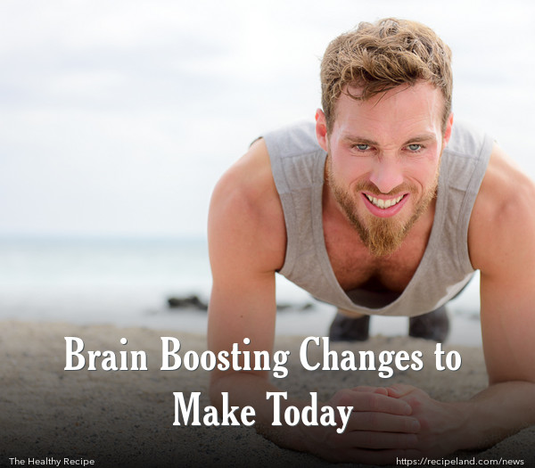 Brain Boosting Changes to Make Today