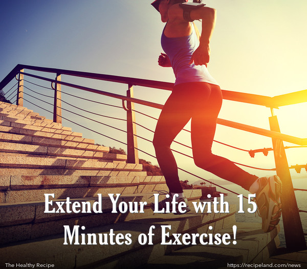 Extend Your Life with 15 Minutes of Exercise!