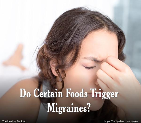 Do Certain Foods Trigger Migraines?