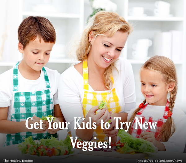 Get Your Kids to Try New Veggies!