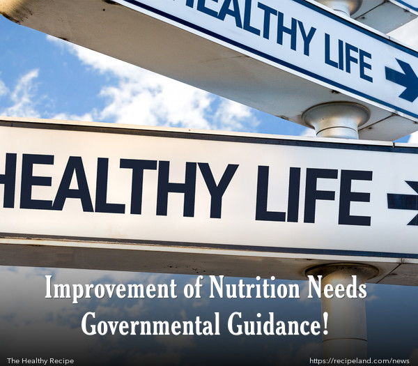 Improvement of Nutrition Needs Governmental Guidance!