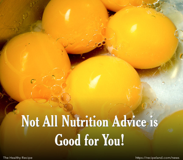 Not All Nutrition Advice is Good for You!