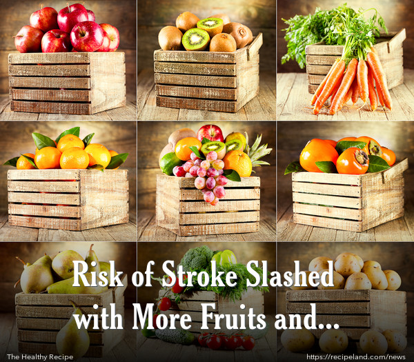 Risk of Stroke Slashed with More Fruits and Veggies!