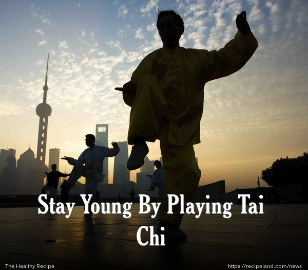 Stay Young By Playing Tai Chi