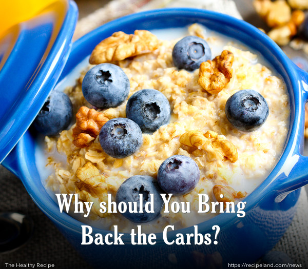 Why should You Bring Back the Carbs?