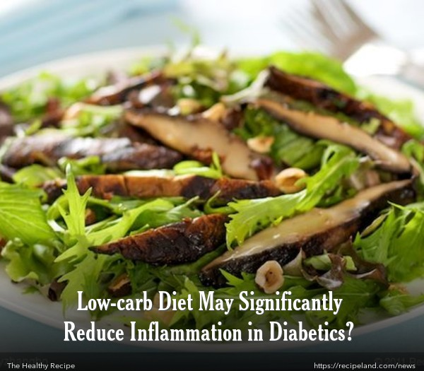 Low-carb Diet May Significantly Reduce Inflammation in Diabetics?