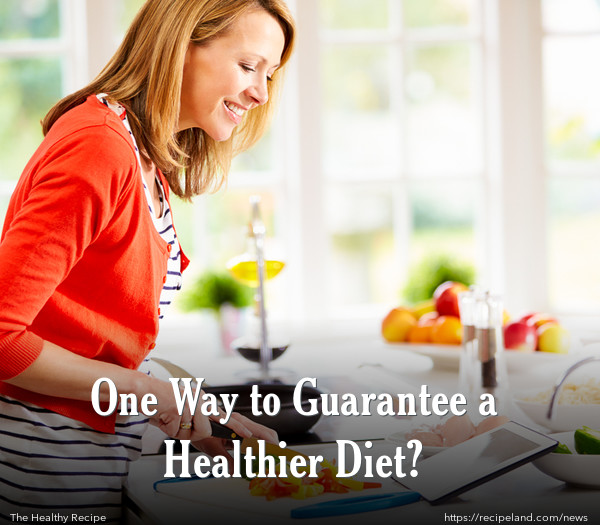 One Way to Guarantee a Healthier Diet?