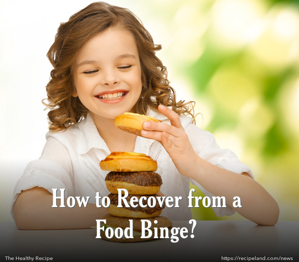 How to Recover from a Food Binge?