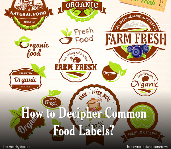 How to Decipher Common Food Labels?