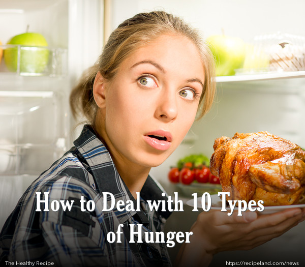 How to Deal with 10 Types of Hunger