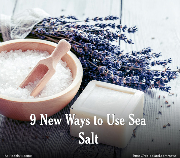 9 New Ways to Use Sea Salt