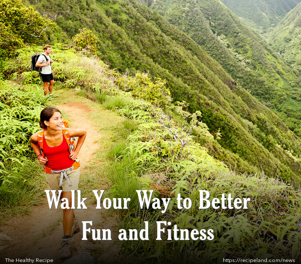 Walk Your Way to Better Fun and Fitness