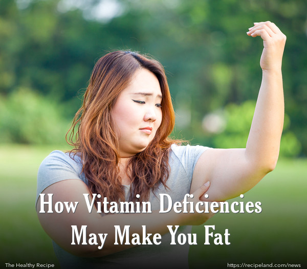 How Vitamin Deficiencies May Make You Fat