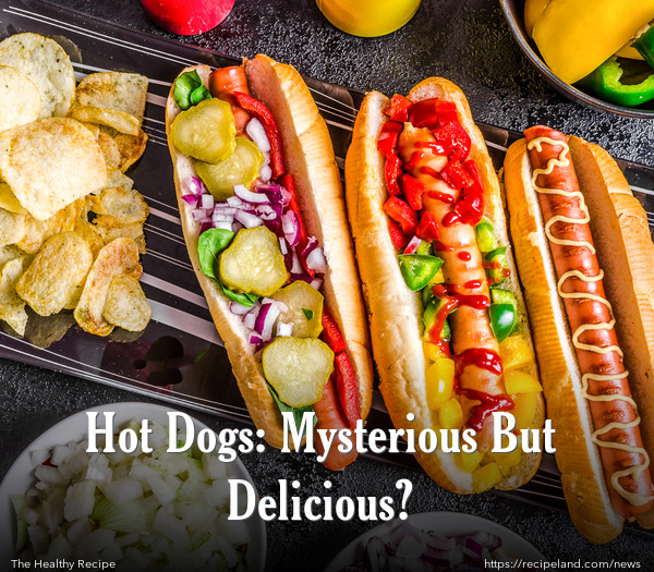 Hot Dogs: Mysterious But Delicious?