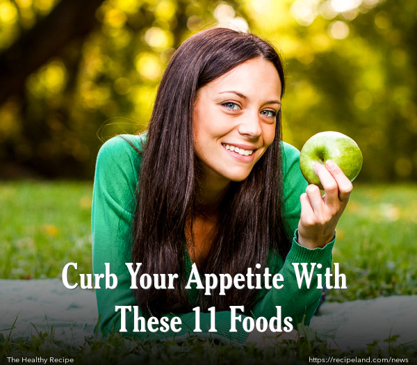 Curb Your Appetite With These 11 Foods