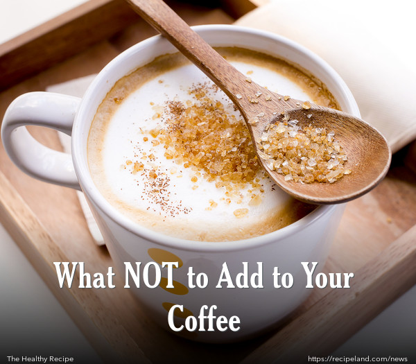 What NOT to Add to Your Coffee
