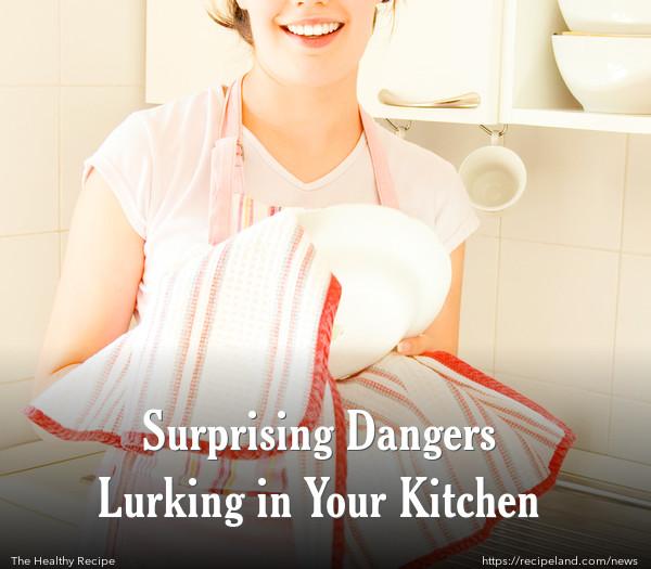 Surprising Dangers Lurking in Your Kitchen