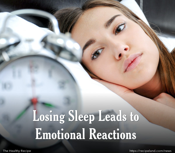 Losing Sleep Leads to Emotional Reactions