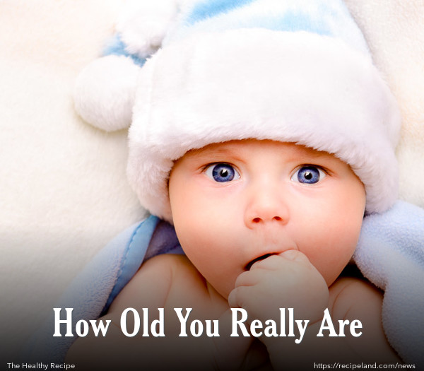 How Old You Really Are