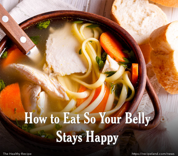How to Eat So Your Belly Stays Happy