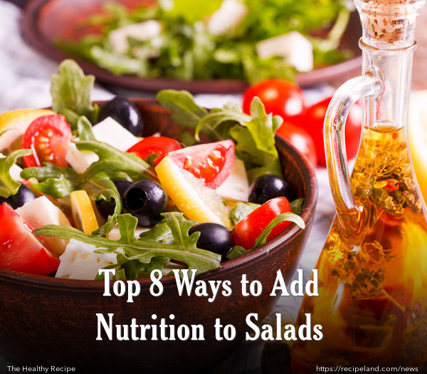 Top 8 Ways to Add Nutrition to Salads