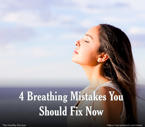 4 Breathing Mistakes You Should Fix Now