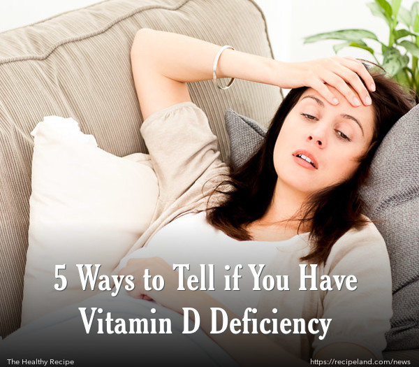 5 Ways to Tell if You Have Vitamin D Deficiency