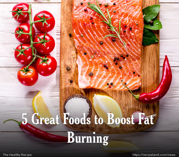 5 Great Foods to Boost Fat Burning