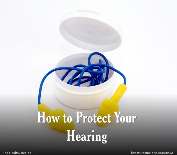 How to Protect Your Hearing