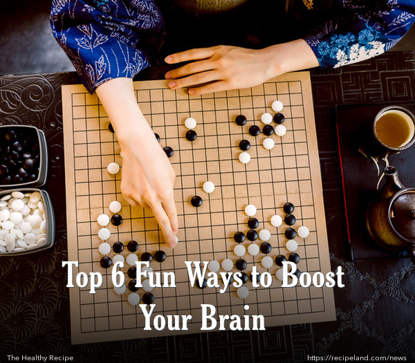 Top 6 Fun Ways to Boost Your Brain