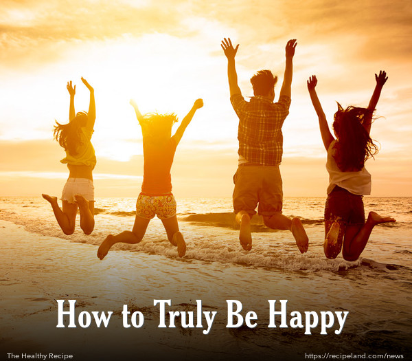 How to Truly Be Happy