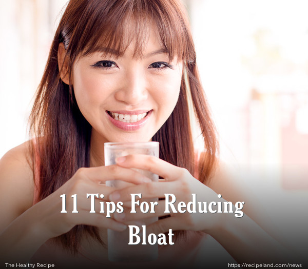 11 Tips For Reducing Bloat