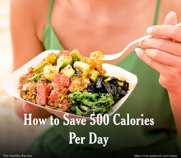 How to Save 500 Calories Per Day