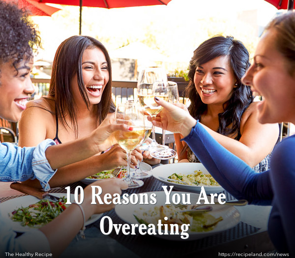 10 Reasons You Are Overeating