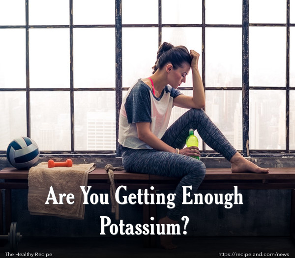 Are You Getting Enough Potassium?
