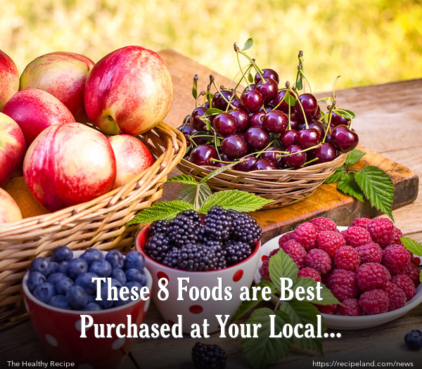 These 8 Foods are Best Purchased at Your Local Farmer's Market