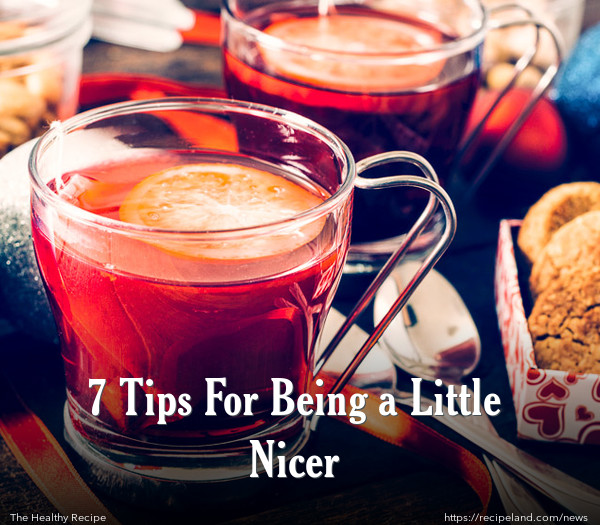 7 Tips For Being a Little Nicer