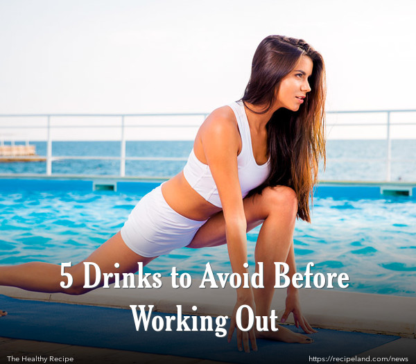 5 Drinks to Avoid Before Working Out