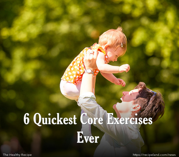 6 Quickest Core Exercises Ever