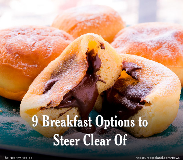 9 Breakfast Options to Steer Clear Of